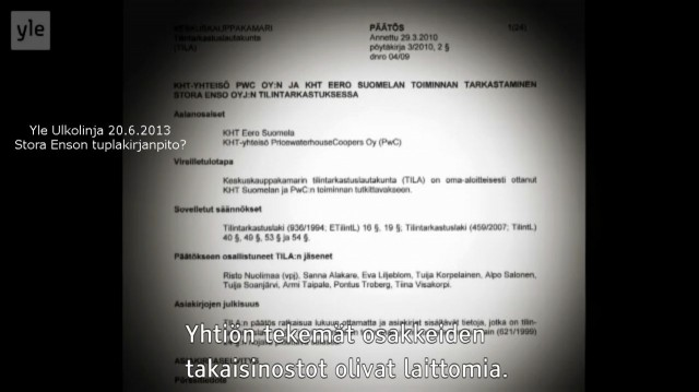 Case Gerard Goodwyn vs. Stora Enso Finland. Keskuskauppakamarin 29.3.2013 antama päätös. Salainen. Yle Ulkolinja: Stora Enson tuplakirjanpito.
