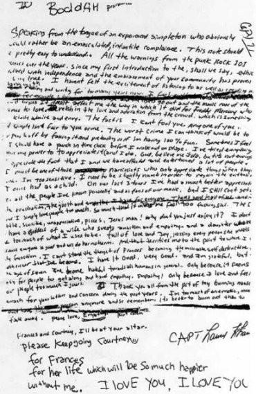 Kurt Cobain ampui itsensä. Kun ei ole muuta ratkaisua ku doupata tai tappaa itsensä, niin täytyy vaan toivoa, että joku pakottaa katkolle tai yksityiselle päihdeklinikalle ennen ku delaa. Kuvassa Kurt Cobainin viimeinen viesti. Kurt kuoli 27 vuotiaan