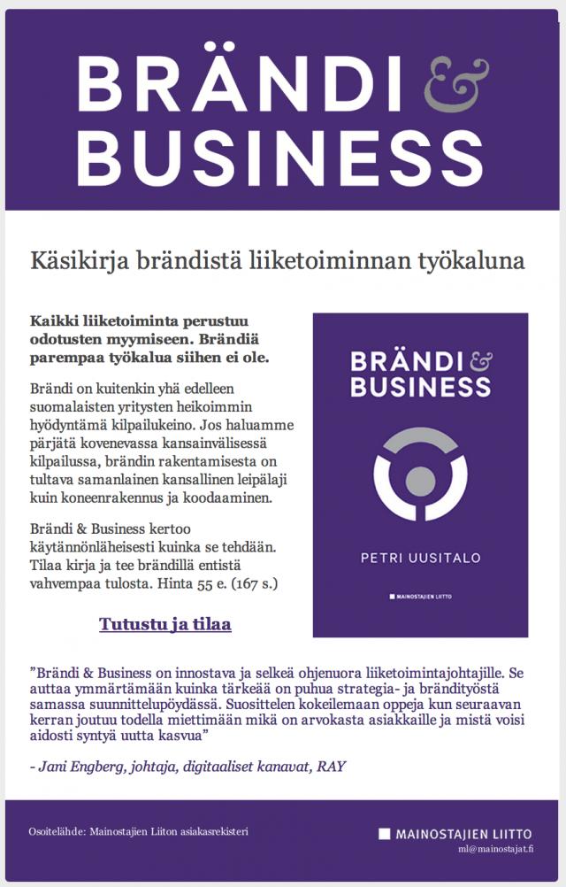 Mainostajien liiton kohdennettu uutiskirje konvertoi tilauksen. Petri Uusitalon kannatti liittoutua Mainostajien liiton kanssa ja lainata heidän uutiskirjemediaa Petri Uusitalo -brändin omistaman Brändi & Business -kirjabrändin markkinointiin.