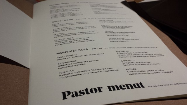 Valitsimme Pastor-menulistalta 8 ruokalajin Nikkei menun, jossa mukana 4 sommelierin valitsemaa viiniä.