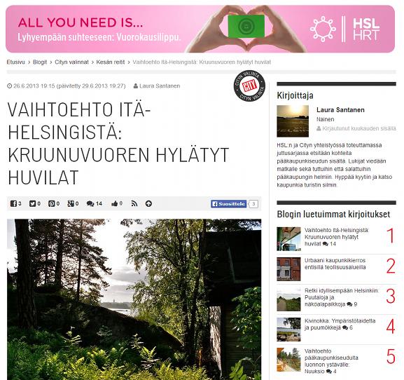 HSL vuorokausilipulle toteutettiin kampanja, jossa blogaajat kertoivat paikoista, jonne HSL vuorokausilipulla pääsee. Sisältömarkkinointia jossa sisältö on yleisölle kiinnostavaa ja vuorokausilippu-brändi tulee luontevasti esiin.