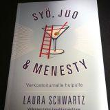 Laura Schwartz - Syö, juo & menesty -kirja suomeksi. (Eat Drink & Succeed)