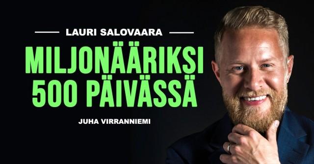 Miljonääriksi 500 päivässä - Lauri Salovaara & Juha Virranniemi (Avot Design, 2018)