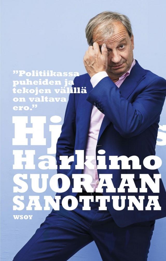 Kirja: Hjallis Harkimo - Suoraan sanottuna (WSOY, 2018)