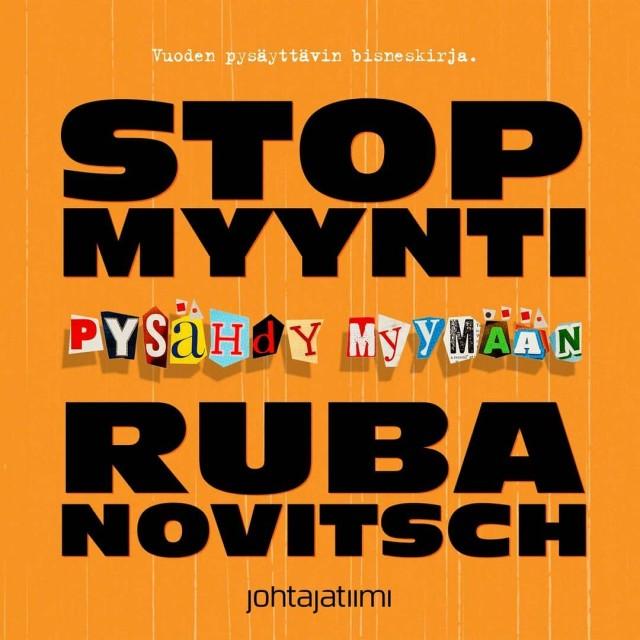 Korvaako vanhan liiton myyjä päättömän digimyyjän? Mika D. Rubanovitschin uutuusteos STOP-myynti auttaa myyjiä selviytymään digiviidakossa.