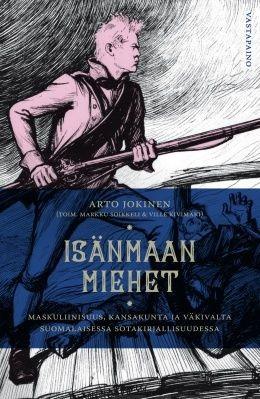 - Maskuliinisuus, kansakunta ja väkivalta suomalaisessa sotakirjallisuudessa