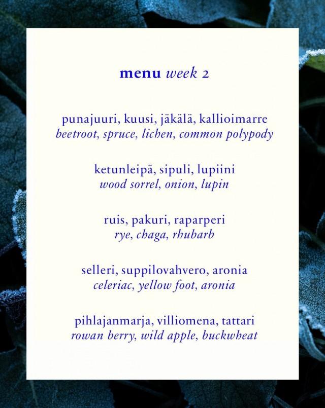 Ravintola tarjoaa viikottaisen menun, joka maksetaan ennakkoon varauksen yhteydessä.