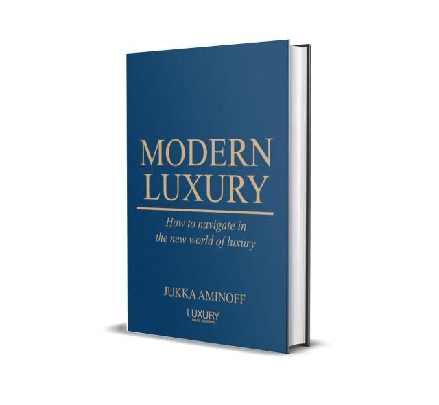 Kirja: Modern Luxury: How to navigate in the new world of luxury - Jukka Aminoff (Luxury Sales Academy, 2020)