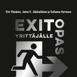 Exit-opas yrittäjälle – Näin trimmaat firmasi myyntikuntoon - Kim Väisänen, Janne K. Jääskeläinen ja Katleena Kortesuo (Alma Talent, 2020)