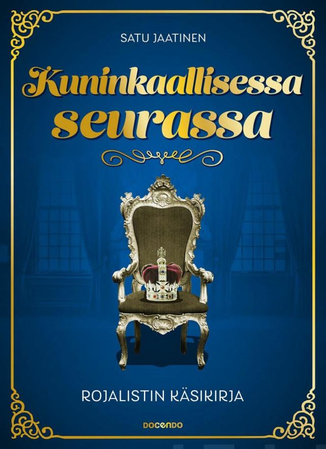 Kuninkaallisessa seurassa - Rojalistin käsikirja antaa neuvoja siihen, että kuinka päheällä tavalla monarkin tulee elää.