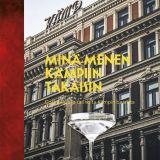 Minä menen Kämpiin takaisin - Cocktaileja ja tarinoita Kämpin baarista - Kimmo Aho, Ville Liikanen ja Mika Vitikka (Docendo, 2019)