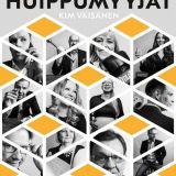 Kirja-arvostelussa sarjayrittäjä Kim Väisäsen teos Huippumyyjät (Alma Talent, 2021)